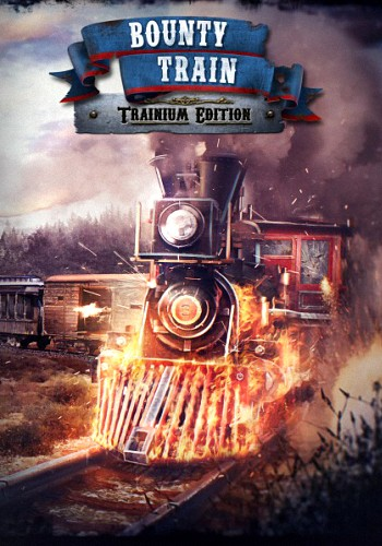 Bounty Train - Trainium Edition (2016) PC