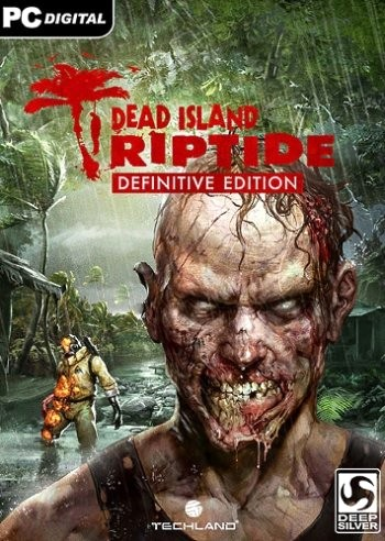 Dead Island: Riptide - Definitive Edition (2016) PC