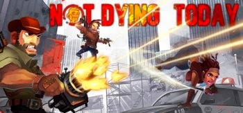 Not Dying Today (2017) PC