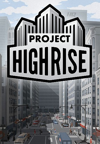 Project Highrise [v 1.5.0.1 + DLC] (2016) PC