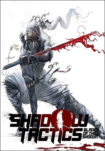 Shadow Tactics: Blades of the Shogun (2016) PC