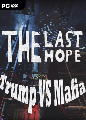The Last Hope: Trump vs Mafia (2017) PC